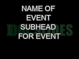 NAME OF EVENT SUBHEAD FOR EVENT