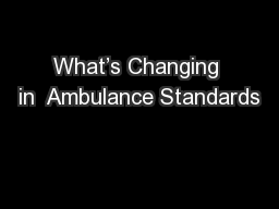 What's Changing in  Ambulance Standards