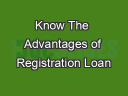 Know The Advantages of Registration Loan