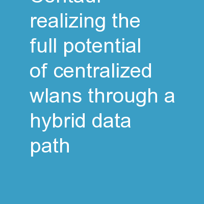 CENTAUR: Realizing the Full Potential of Centralized WLANs Through a Hybrid Data Path