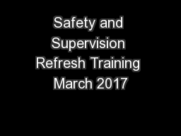 Safety and Supervision Refresh Training March 2017