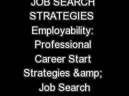 JOB SEARCH STRATEGIES  Employability: Professional Career Start Strategies & Job Search