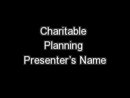 Charitable Planning Presenter's Name