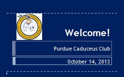 Welcome! Purdue Caduceus
