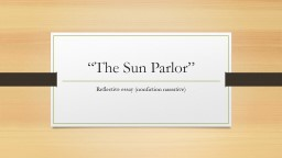 """The Sun Parlor"" Reflective essay (nonfiction narrative)"