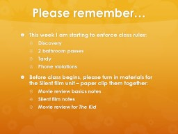 Please remember… This week I am starting to enforce class rules: