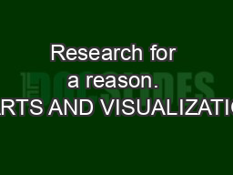 Research for a reason. CHARTS AND VISUALIZATIONS