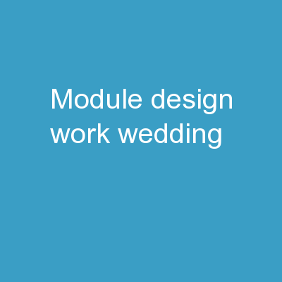 Module   Design  Work Wedding