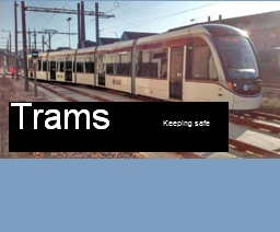 Trams Keeping safe How many trams are there in this video?