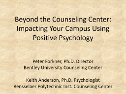Beyond the Counseling Center: Impacting Your Campus Using Positive Psychology
