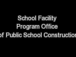 School Facility Program Office of Public School Construction