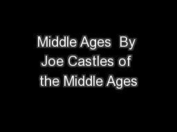 Middle Ages  By Joe Castles of the Middle Ages