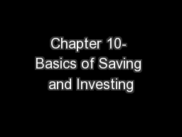 Chapter 10- Basics of Saving and Investing
