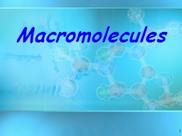 1 Macromolecules 2 Organic Compounds
