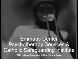 Emmaus Center  Psychotherapy Services & Catholic Safeguarding Institute
