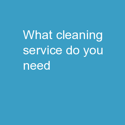 What Cleaning Service Do You Need?