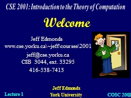 Welcome CSE 2001: Introduction to the Theory of Computation