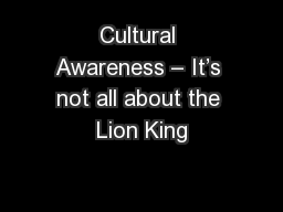 Cultural Awareness – It's not all about the Lion King