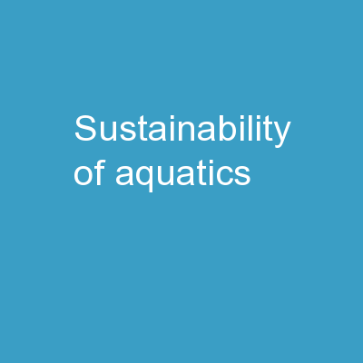 Sustainability of Aquatics