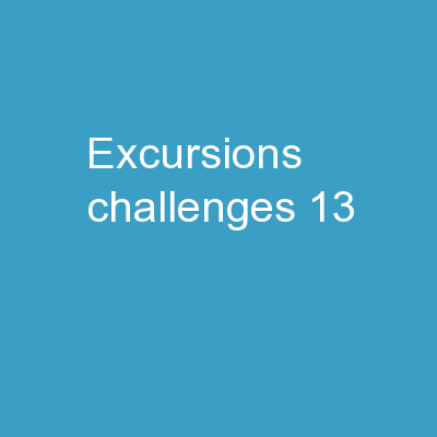 Excursions Challenges!  13