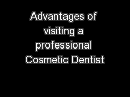 Advantages of visiting a professional Cosmetic Dentist