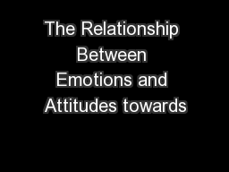 The Relationship Between Emotions and Attitudes towards