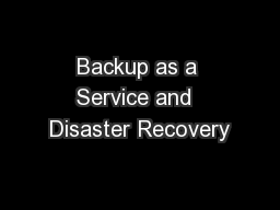 Backup as a Service and  Disaster Recovery