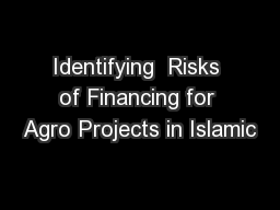Identifying  Risks of Financing for Agro Projects in Islamic