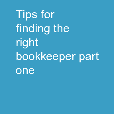 Tips For Finding The Right Bookkeeper – Part One