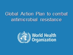 Global Action Plan to combat antimicrobial resistance