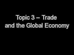 Topic 3 � Trade and the Global Economy