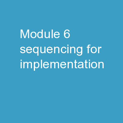 Module 6: Sequencing for implementation