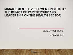 Management Development Institute: The Impact of Partnership and Leadership on the Health Sector