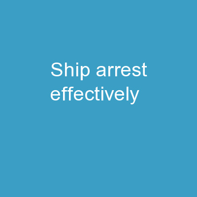 Ship Arrest Effectively