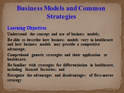 Learning Objectives Understand the concept and use of business models;