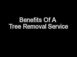 Benefits Of A Tree Removal Service