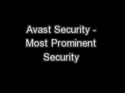Avast Security - Most Prominent Security  PowerPoint PPT Presentation