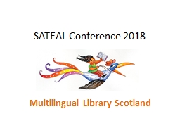 SATEAL Conference 2018 Multilingual Library Scotland