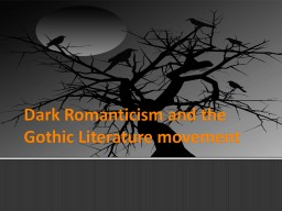 Dark Romanticism and the PowerPoint PPT Presentation