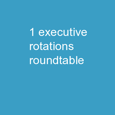 1 Executive Rotations Roundtable