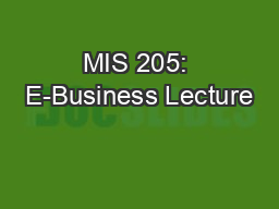 MIS 205: E-Business Lecture