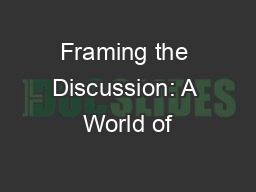 Framing the Discussion: A World of