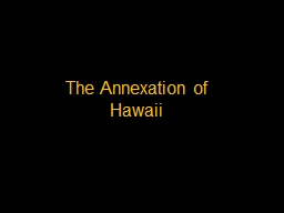 The Annexation of Hawaii