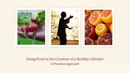 Using Food in the Creation of a Healthy Lifestyle