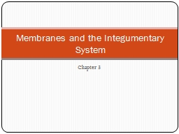 Chapter 3 Membranes and the Integumentary System