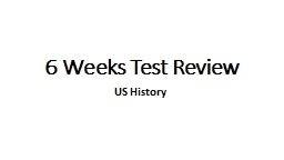 6 Weeks Test Review US History