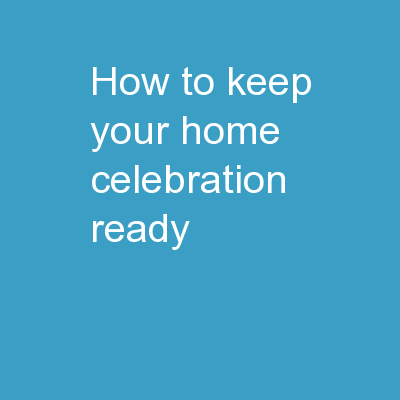 How to keep your home celebration ready