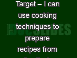 Bell Ringer      Learning Target – I can use cooking techniques to prepare recipes from the Prote
