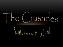 The Crusades Battle for the Holy Land