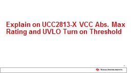 Explain on UCC2813-X VCC Abs. Max Rating and UVLO Turn on Threshold